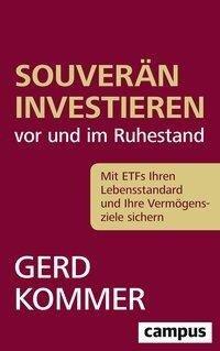 Souverän investieren vor und im Ruhestand - Gerd Kommer