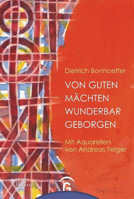 Von guten Mächten wunderbar geborgen - Dietrich Bonhoeffer