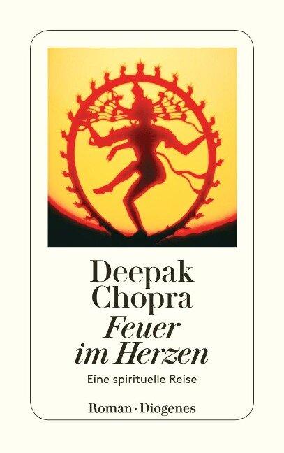 Feuer im Herzen - Deepak Chopra
