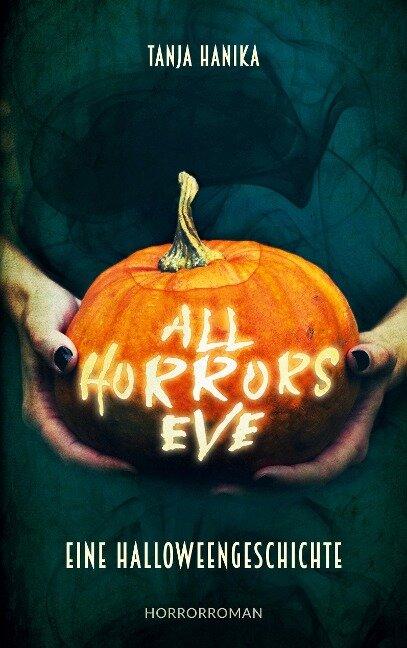 All Horrors Eve - Tanja Hanika