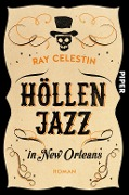 Höllenjazz in New Orleans - Ray Celestin