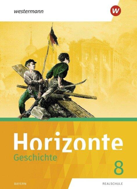 Horizonte - Geschichte 8. Schülerband. Realschulen in Bayern -