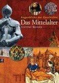 Augenblicke der Geschichte - Das Mittelalter - Günther Bentele