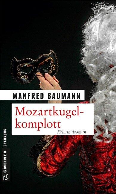 Mozartkugelkomplott - Manfred Baumann