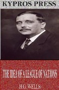 Idea of a League of Nations - H. G. Wells