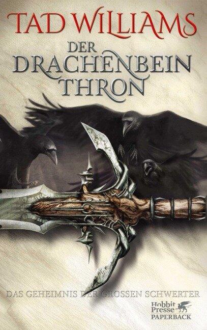 Das Geheimnis der Großen Schwerter 01. Der Drachenbeinthron - Tad Williams