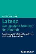 """Latenz - Das """"goldene Zeitalter"""" der Kindheit? - Gertraud Diem-Wille"""