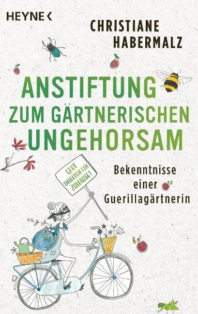 Anstiftung zum gärtnerischen Ungehorsam - Christiane Habermalz