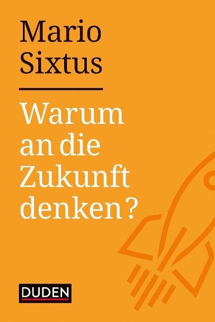 Warum an die Zukunft denken? - Mario Sixtus