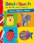 Bastelbuch für Kinder ab 2 Jahren - Elisabeth Holzapfel