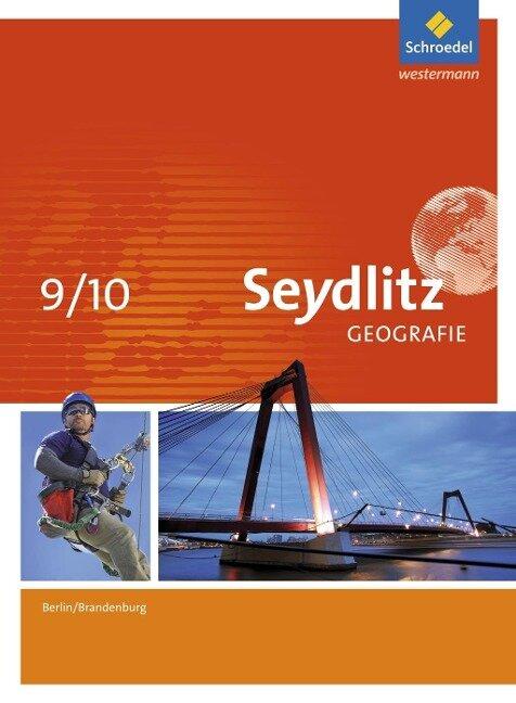 Seydlitz Geografie 9 / 10. Schülerband. Berlin und Brandenburg -