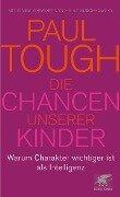Die Chancen unserer Kinder - Paul Tough