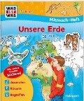 Mitmach-Heft Unsere Erde - Monika Ehrenreich