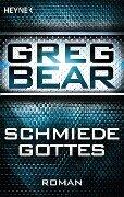Die Schmiede Gottes - Greg Bear