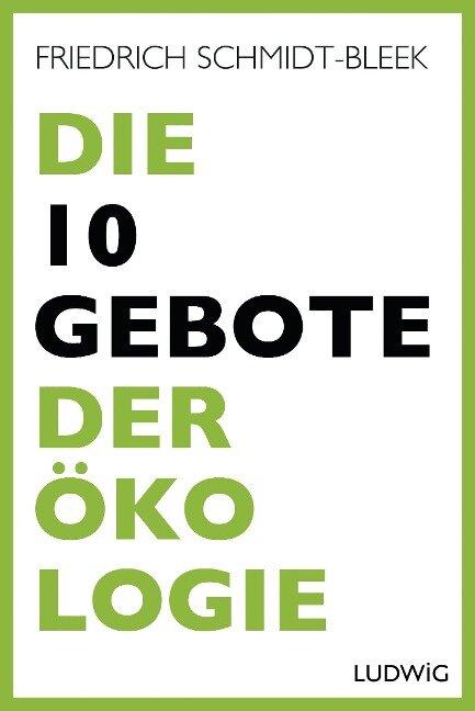 Die 10 Gebote der Ökologie - Friedrich Schmidt-Bleek