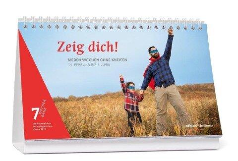 Zeig dich! - Sieben Wochen ohne Kneifen. Tagestischkalender -