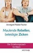 Maulende Rebellen, beleidigte Zicken - Annegret Noble-Fischer