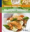 Gesund essen bei Multipler Sklerose - Dieter Pöhlau, Gudrun Werner