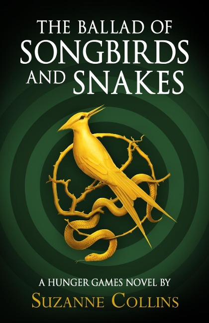 The Ballad of Songbirds and Snakes - Suzanne Collins