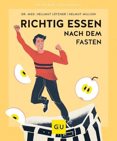 Richtig essen nach dem Fasten - Hellmut Lützner, Helmut Million