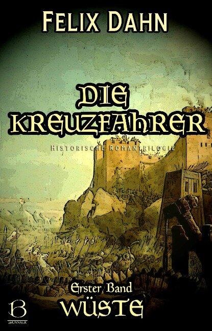 Die Kreuzfahrer. Band I - Felix Dahn