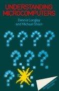 Understanding Microcomputers - Dennis Longley, Michael Shain