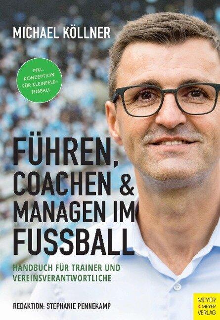 Führen, coachen & managen im Fußball - Michael Köllner