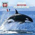 WAS IST WAS Hörspiel: Orcas/ Polarmeere - Manfred Baur