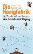 Die Honigfabrik - Jürgen Tautz, Diedrich Steen
