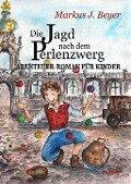 Die Jagd nach dem Perlenzwerg - Historischer Abenteuer-Roman für Kinder aus dem barocken Dresden - Markus J. Beyer