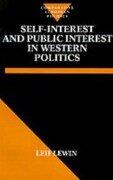 Self-Interest and Public Interest in Western Politics - Leif Lewin