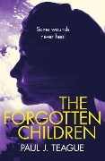 The Forgotten Children (Don't Tell Meg Trilogy, #3) - Paul J. Teague