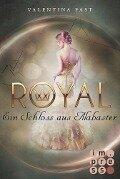 Royal 3: Ein Schloss aus Alabaster - Valentina Fast