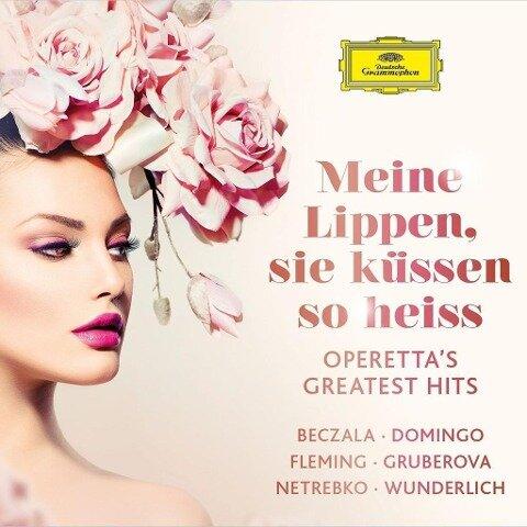 Meine Lippen,Sie Küssen So Heiss (Operetten-Hits) - Gruberova/Netrebko/Fleming/Wunderlich/Domingo