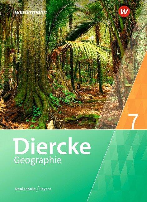Diercke Geographie 7. Schülerband. Realschulen in Bayern -