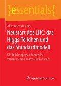 Neustart des LHC: das Higgs-Teilchen und das Standardmodell - Alexander Knochel