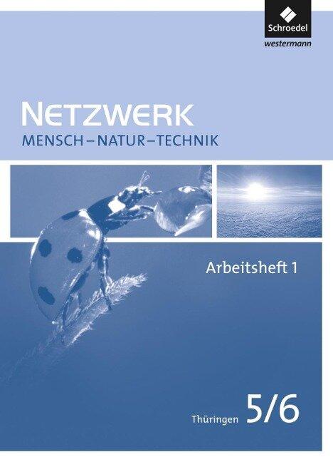 Netzwerk Mensch Natur Technik 1. Arbeitsheft. Thüringen -