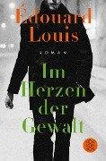 Im Herzen der Gewalt - Édouard Louis