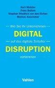 Digital Disruption - Kurt Matzler, Franz Bailom, Stephan Friedrich von den Eichen