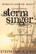 Stormsinger (Storms in Amethir, #1) - Stephanie A. Cain