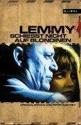 Lemmy schießt nicht auf Blondinen - Peter Cheyney