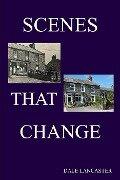 scenes that change - Dale Lancaster