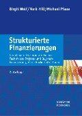 Strukturierte Finanzierungen - Birgit Wolf, Mark Hill, Michael Pfaue