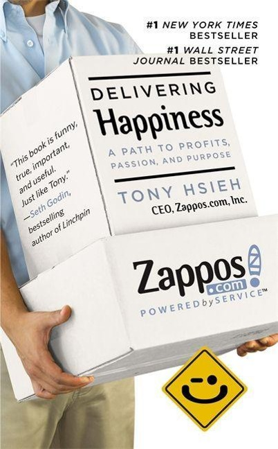 Delivering Happiness - Tony Hsieh