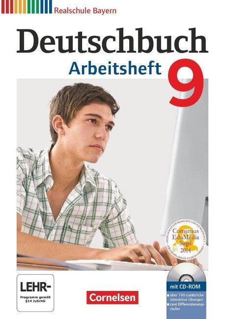 Deutschbuch 9. Jahrgangsstufe. Arbeitsheft mit Lösungen und Übungs-CD-ROM. Realschule Bayern -
