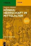 Königsherrschaft im Mittelalter - Andreas Büttner