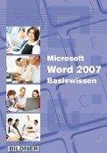 Microsoft Word 2007 Basiswissen - Christian Bildner