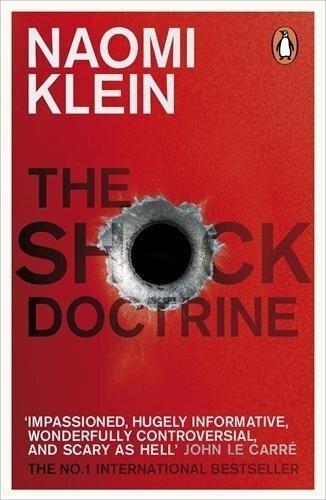 The Shock Doctrine - Naomi Klein