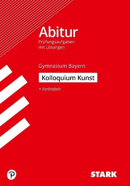 STARK Kolloquiumsprüfung Bayern - Kunst -