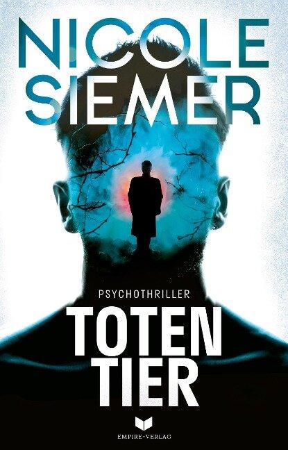 Totentier: Psychothriller - Nicole Siemer
